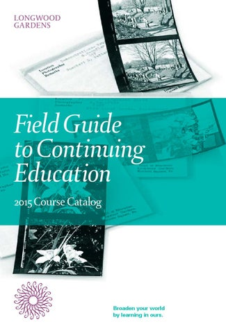 Field Guide To Continuing Education 2015 Course Catalog By Longwood