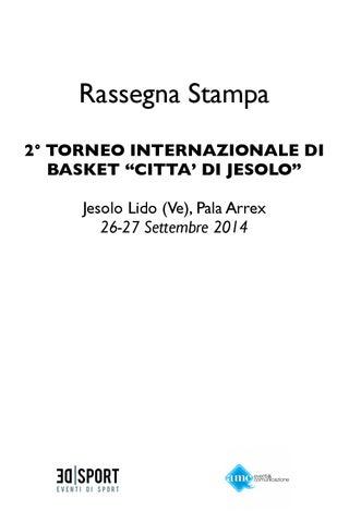 """5ae300d9b86b11 Rassegna Stampa 2° TORNEO INTERNAZIONALE DI BASKET """"CITTA' DI JESOLO""""  Jesolo Lido (Ve), Pala Arrex 26-27 Settembre 2014"""