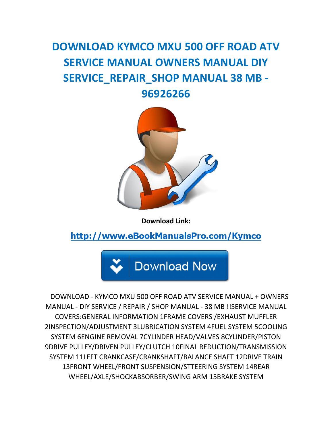 Download kymco mxu 500 off road atv service manual owners manual diy service  repair shop manual 38 m by karl casino - issuu