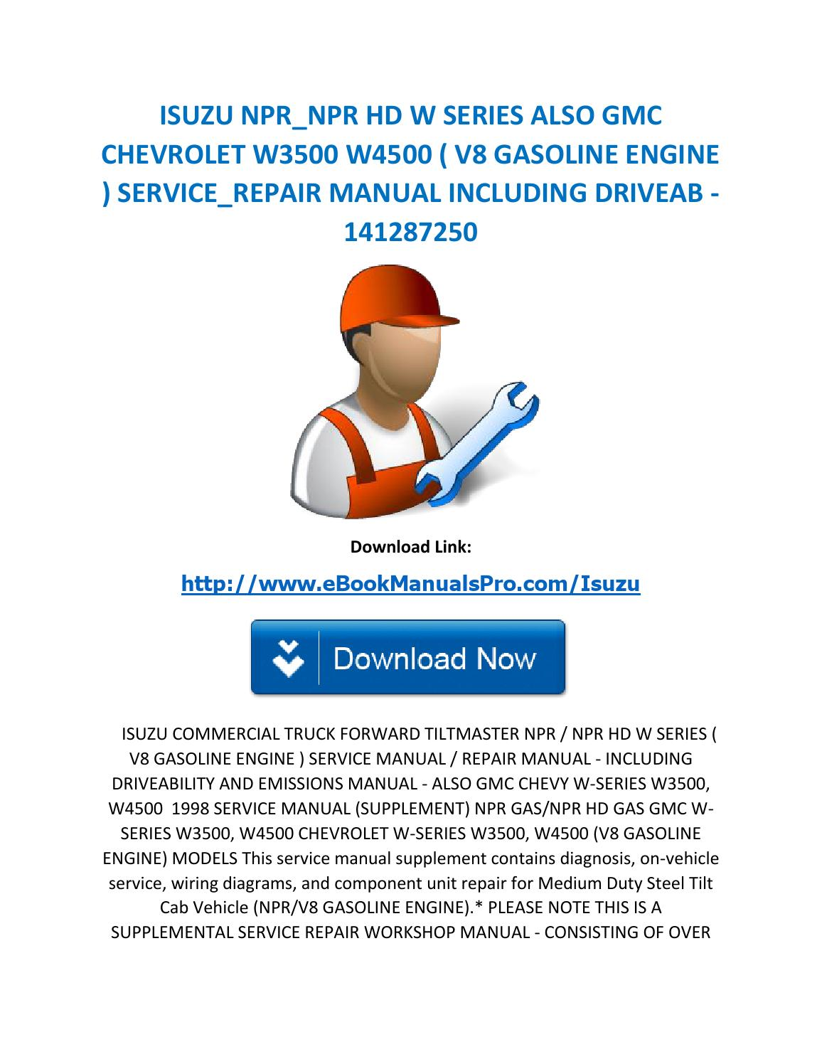 Isuzu npr npr hd w series also gmc chevrolet w3500 w4500 ( v8 gasoline  engine ) service repair manua by karl casino - issuu