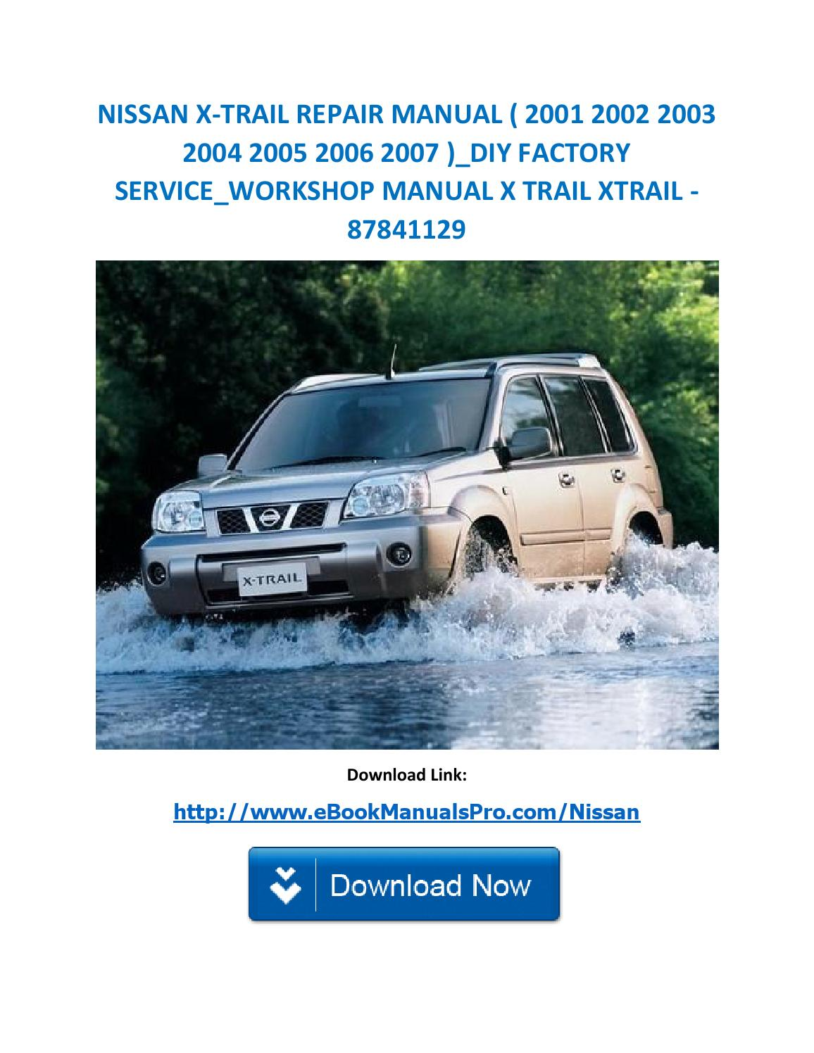 Nissan X Trail Repair Manual   2001 2002 2003 2004 2005