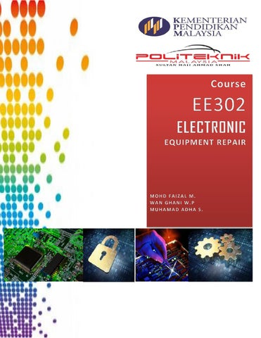 ee302 electronic equipment repair by kubigs issuuElectronic Circuit Nota Politeknik #20
