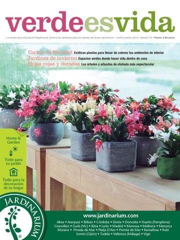 verdeesvida La revista de la Asociación Española de Centros de Jardinería  para los clientes del Grupo Jardinarium   otoño-invierno 2014   Número 74  ... bc516abf733