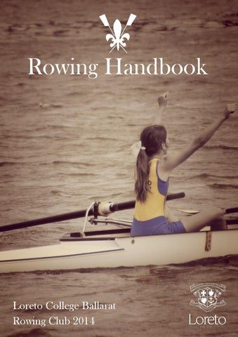 Loreto College Rowing Club Handbook by Matt Hustwaite - issuu