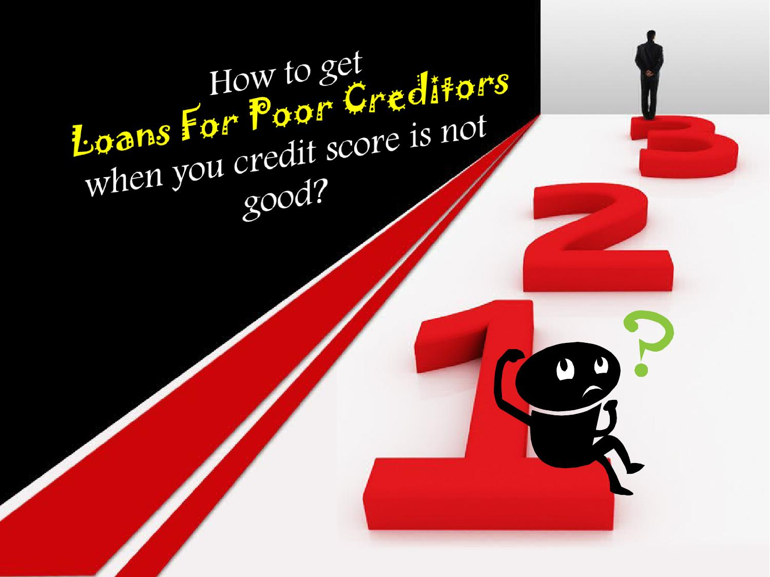 Loans For Poor Creditors- Little efforts online can find you quick funds now by Parth Shah - Issuu