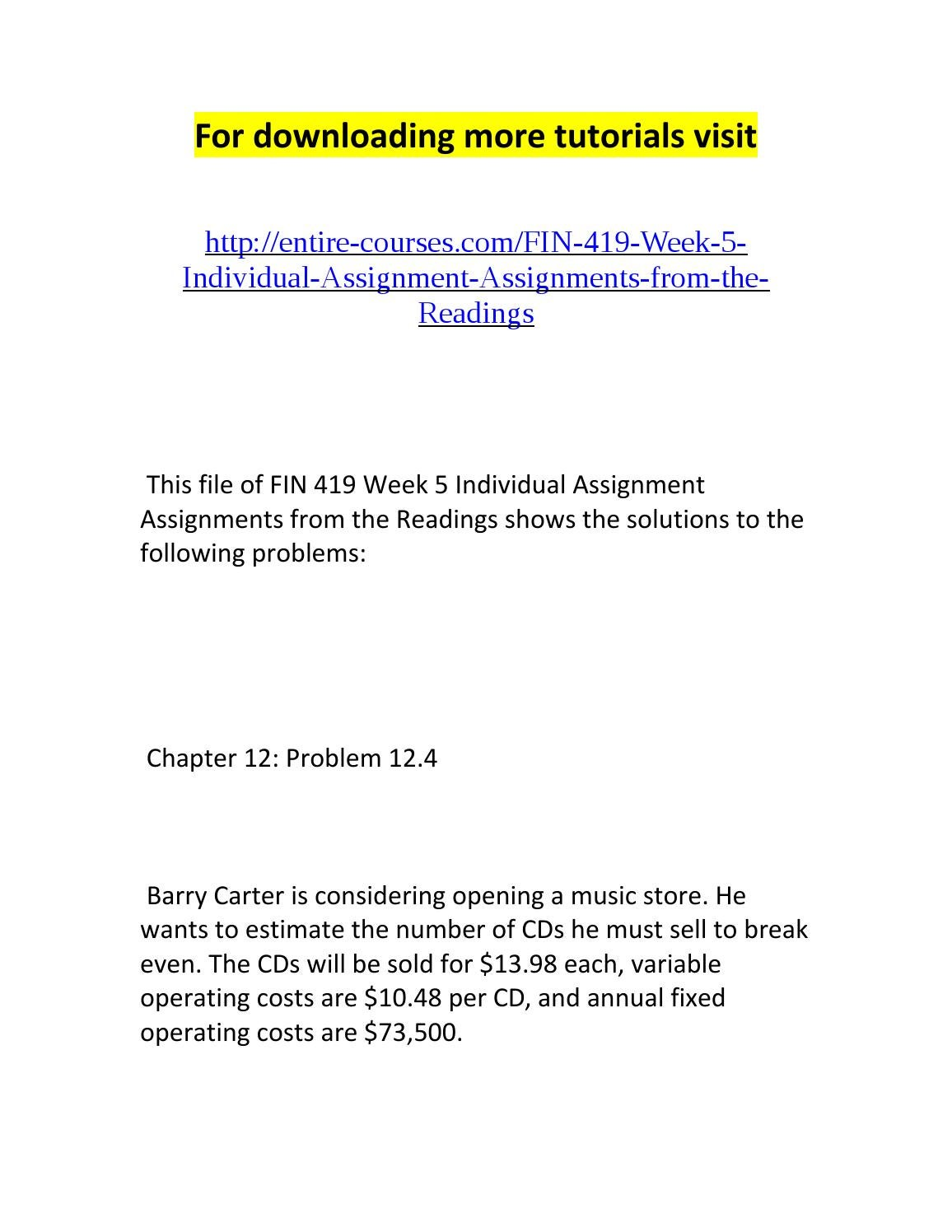 fin 419 assignments from the readings Free essay: fin/419 - week 3 individual assignment form the readings p4–23 ( lg-2/lg-3) funding your retirement you plan to retire in exactly.