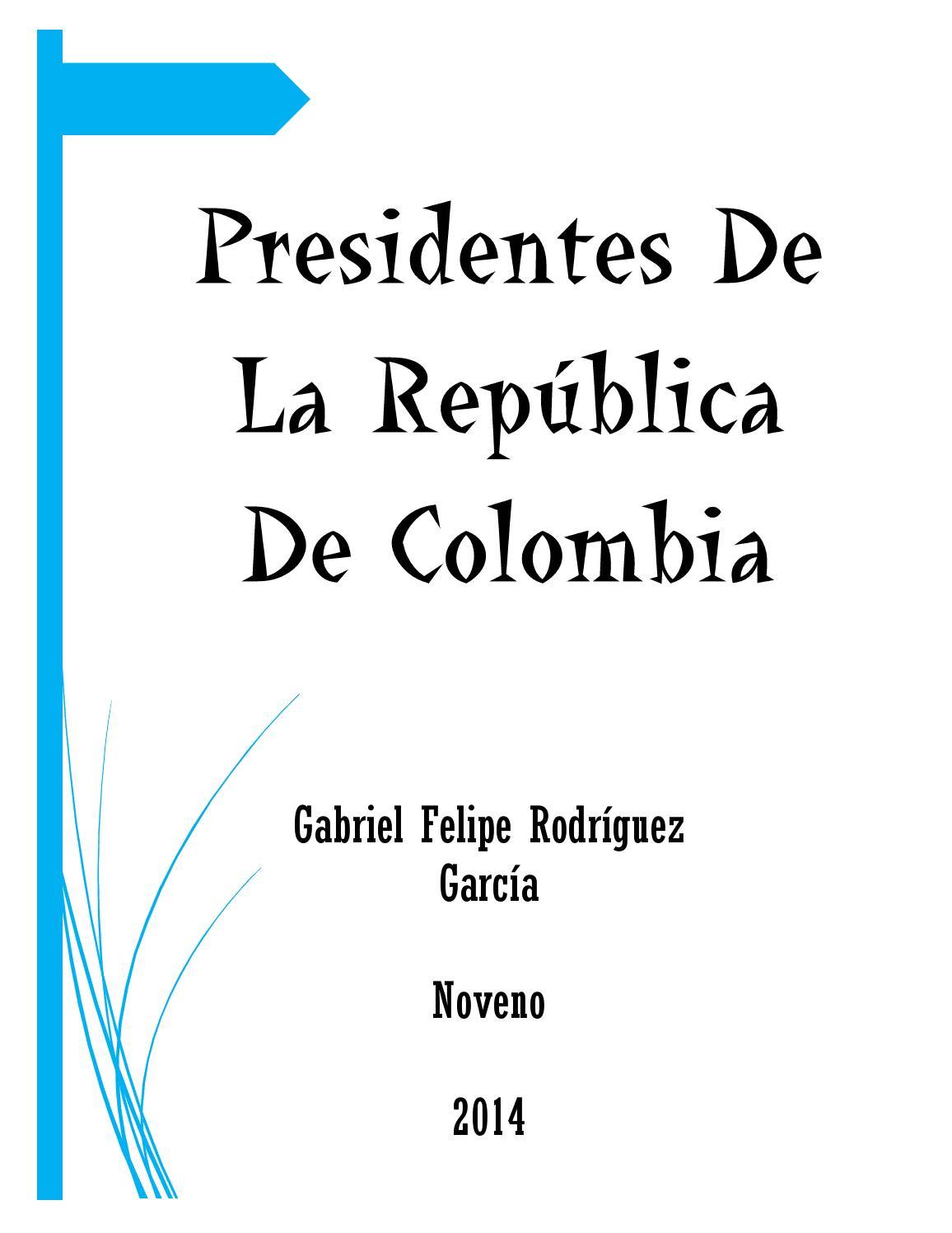 Presidentes de colombia by Gabriel Rodríguez - issuu
