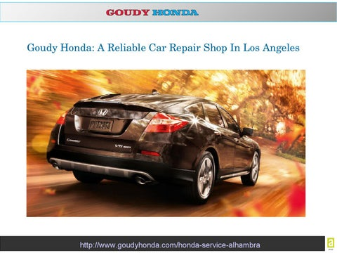 Goudy Honda A Reliable Car Repair Shop In Los Angeles By Goudy