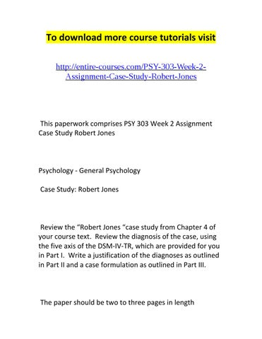Psy 303 week 2 assignment case study robert jones by Randell Carlson