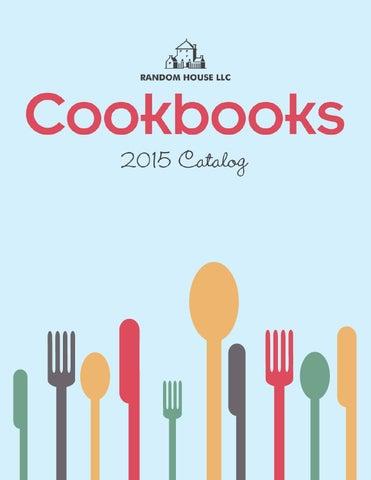 Random House Cookbooks 2015 Catalog By Penguin Random House Issuu