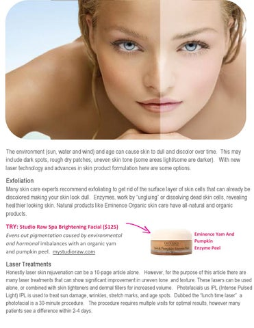 The Environment Sun Water And Wind Age Can Cause Skin To Dull Discolor Over Time This May Include Dark Spots Rough Dry Patches