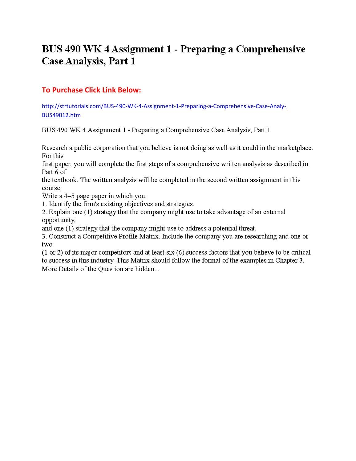 assignment 1 preparing a comprehensive case analysis Steps in preparing a comprehensive written analysis in preparing a written case analysis, you could follow the steps outlined here, which correlate to the stages in the strategic-management process and the chapters in the textbook.