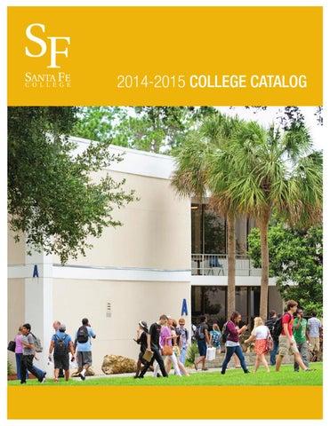 Santa Fe Colleges 2014 2015 College Catalog By Santa Fe College Issuu