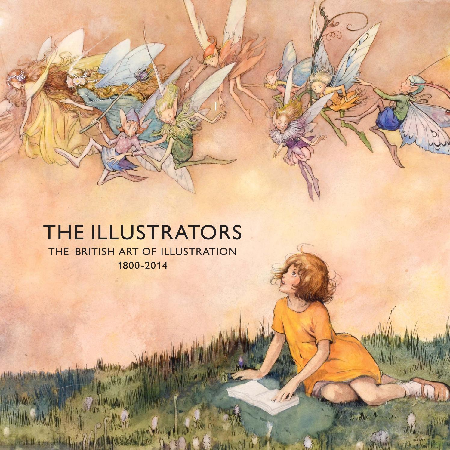 The Illustrators The British Art Of Illustration 1800 2014 By Chris