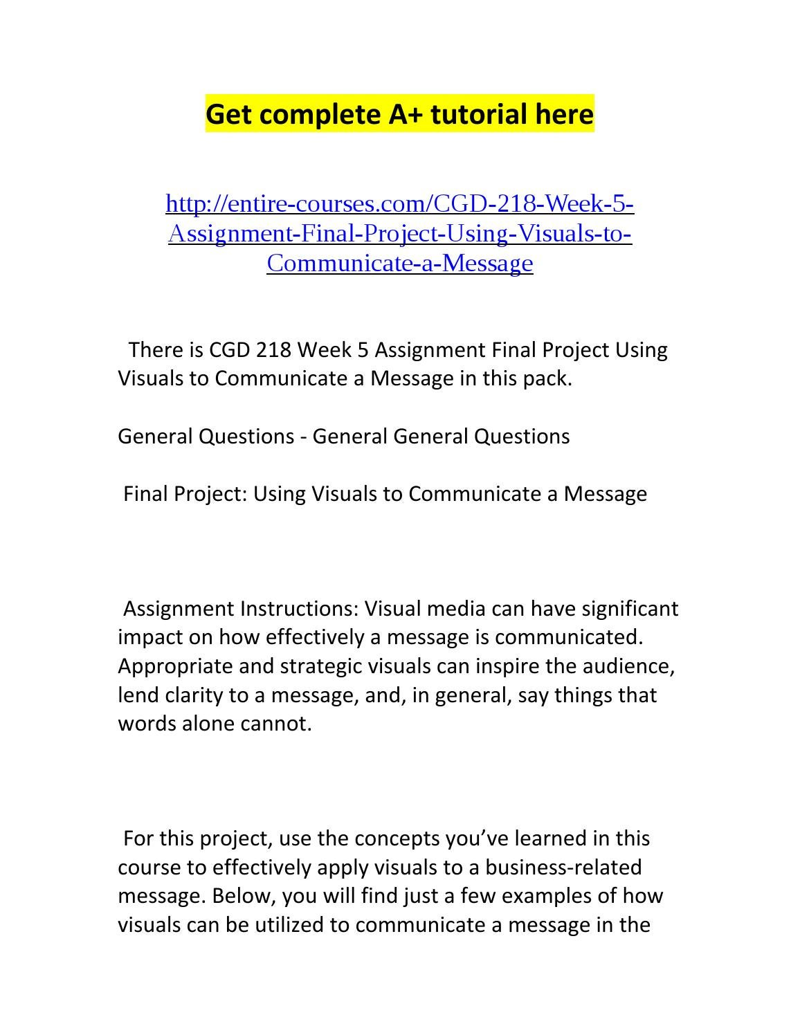 using visuals to communicate a message Question i need some assistance with writing my week 5 final paper for cgd 218: visual literacy in business please see information belowfinal project: using.