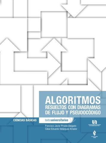 Algoritmos resueltos con diagramas de flujo y pseudocdigo by algoritmos resueltos con diagramas de flujo y pseudocdigo ciencias bsicas francisco javier pinales delgado csar eduardo velzquez amador ccuart Gallery