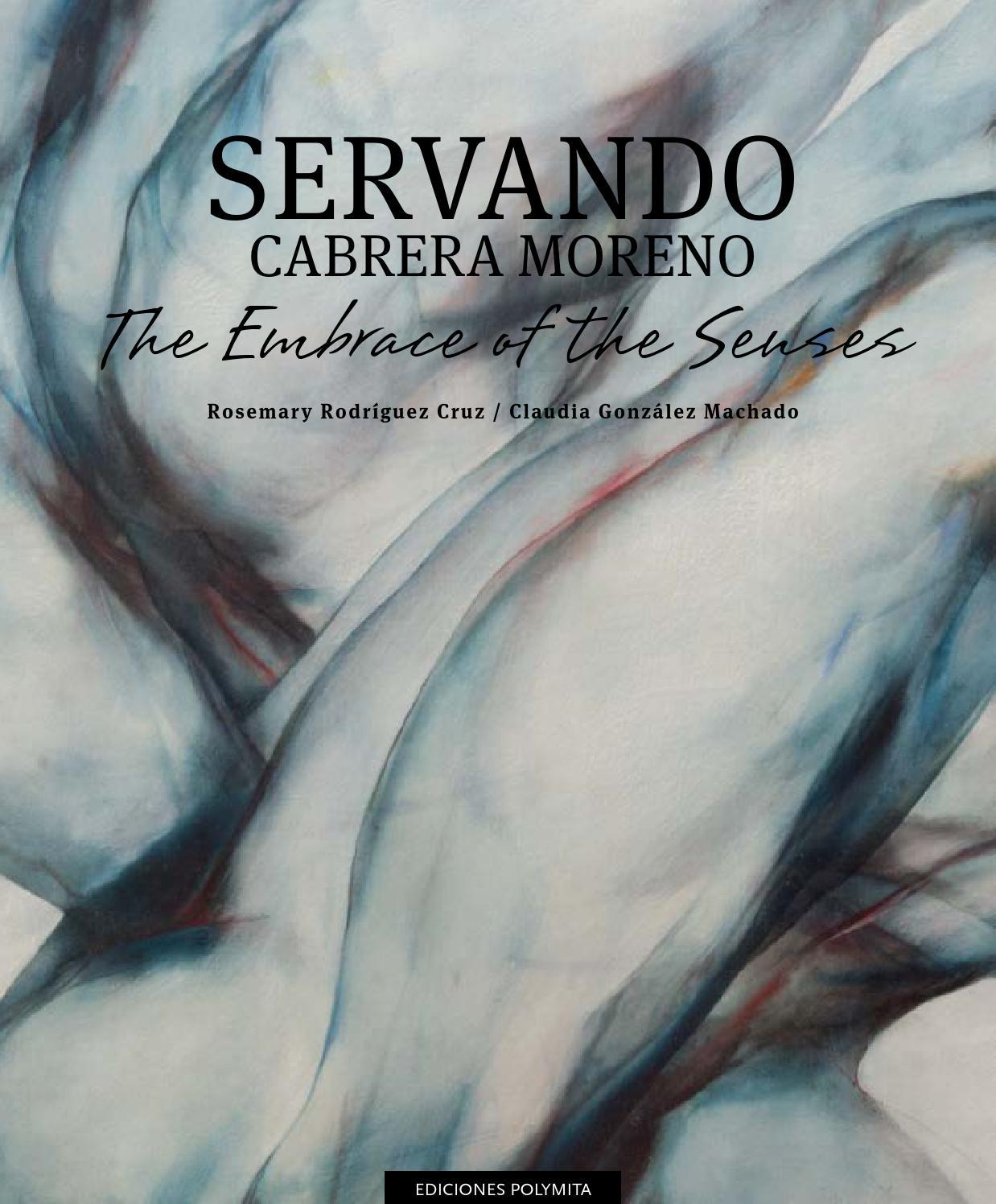 Servando Cabrera Moreno The Embrace Of The Senses By Pepe Nieto Issuu