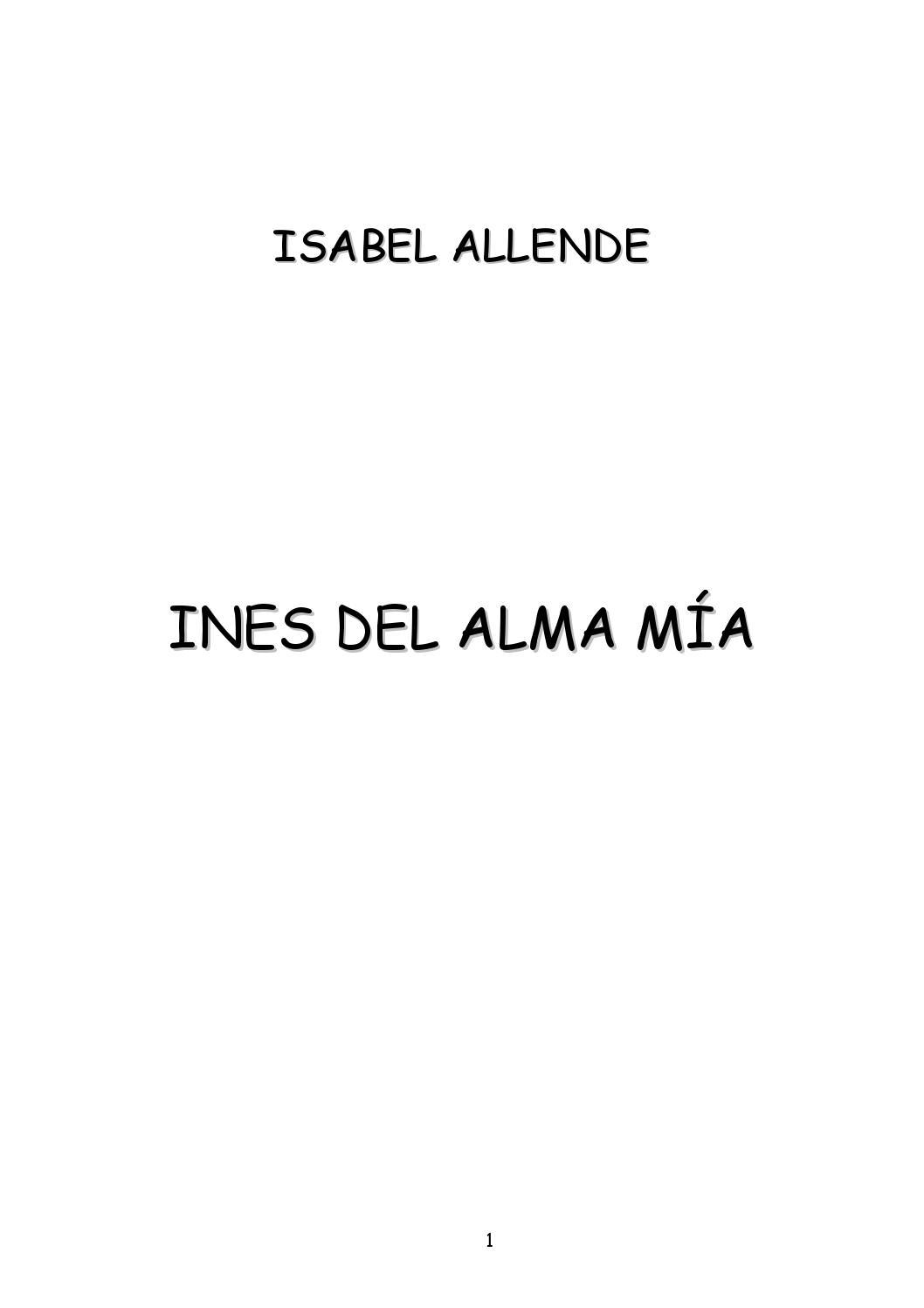 Allende, isabel inés del alma mía by Hernán Garcia Arellano - issuu