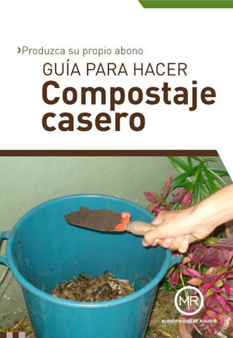 Guia para hacer compostaje casero by ovatsug aipat issuu - Como hacer compost en casa ...