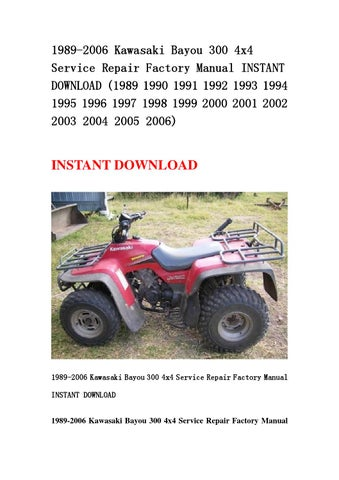 1989 2006 kawasaki bayou 300 4x4 service repair factory manual rh issuu com Kawasaki Prairie 360 4x4 Manual Kawasaki KLT 250 Manual