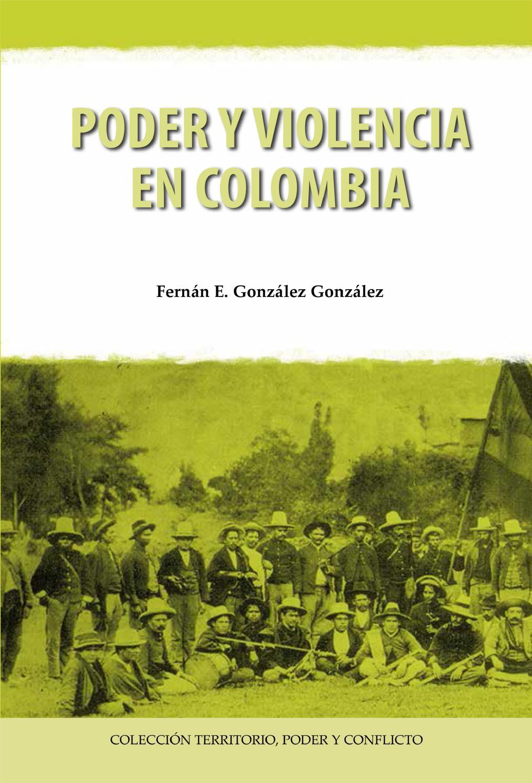 Resultado de imagen para Poder y violencia en Colombia. - Primera edición