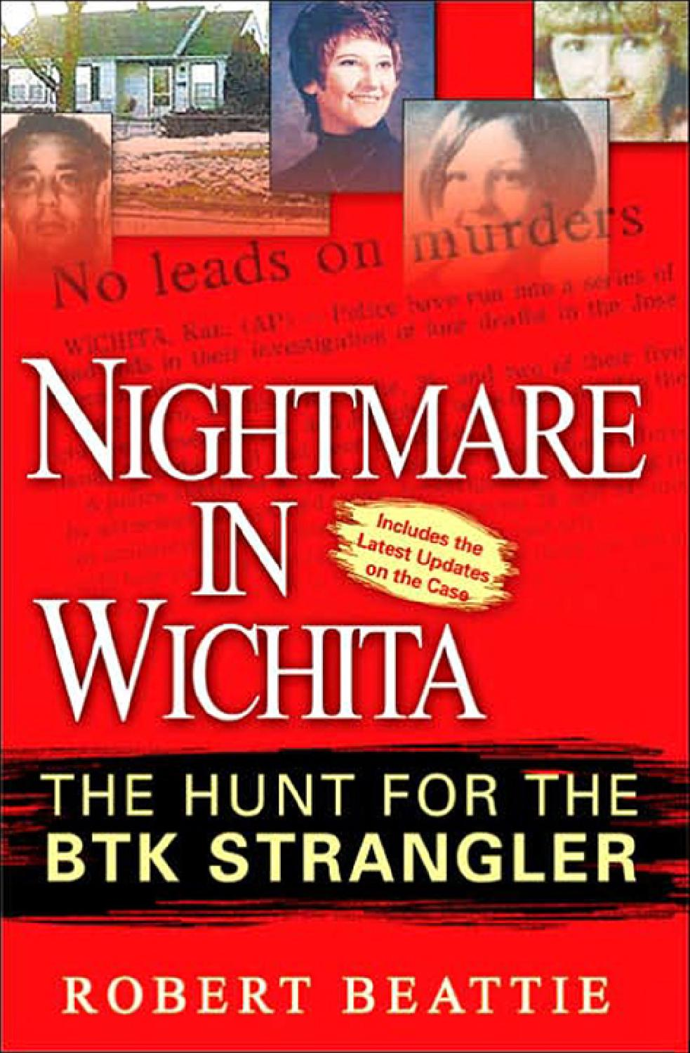 Robert beattie nightmare in wichita the hunt for the btk strangler