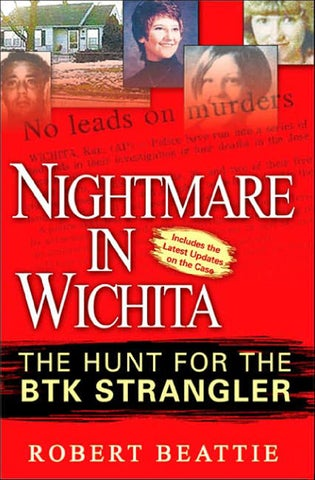 Robert beattie nightmare in wichita the hunt for the btk strangler
