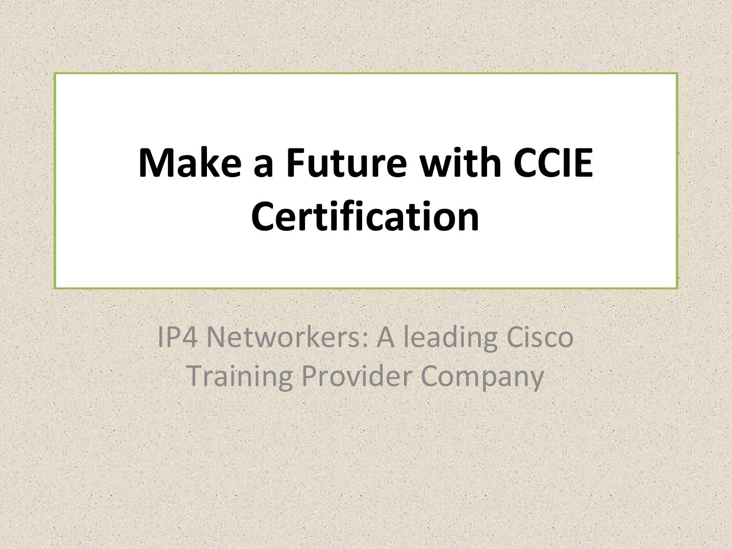 Make A Future With Ccie Certification By Vinay Issuu