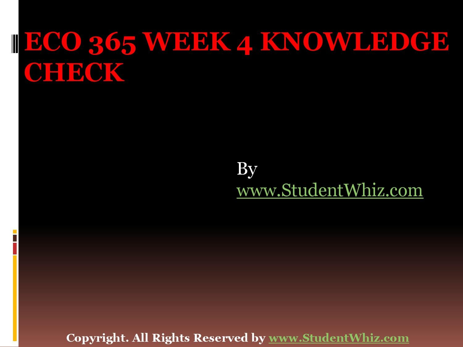 eco 365 week 1 knowledge check Wwwstudentwhizcom the eco 365 week 1 knowledge check is an appropriate case of what we experience everyday as part of our professional lives irrespective of.