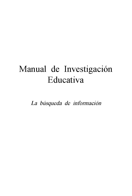 Manual de investigación educativa la búsqueda de información by ...