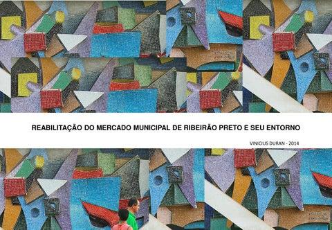 REABILITAÇÃO DO MERCADO MUNICIPAL DE RIBEIRÃO PRETO E SEU ENTORNO VINICIUS  DURAN - 2014 d13d3ca3c67b3