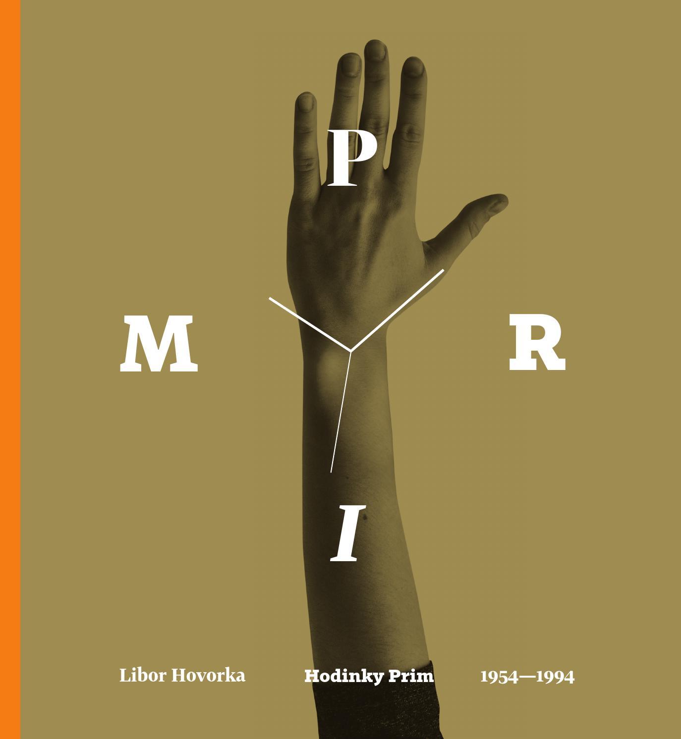 4d56336ee0b Libor Hovorka  Hodinky Prim 1954—1994 — ukázka by Host nakladatelství -  issuu