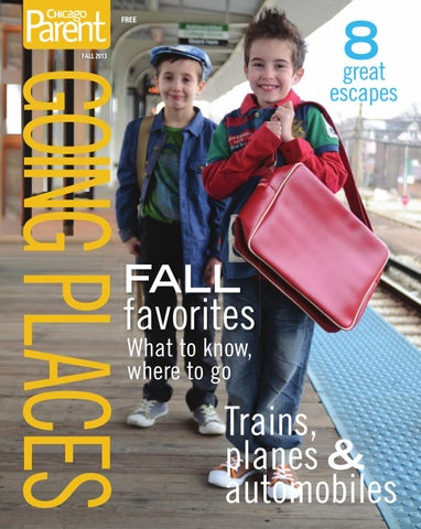 31ce0acbc74 Chicago Parent Fall Going Places 2013 by Chicago Parent - issuu