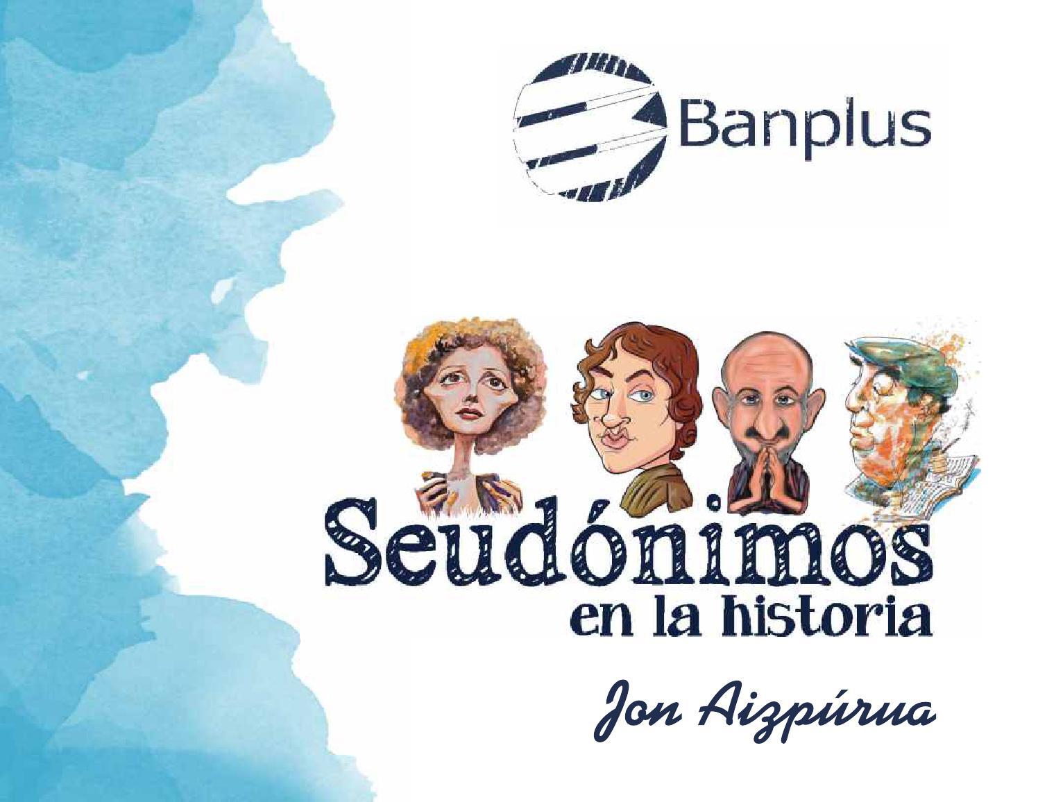 Banplus - Seudónimos en la historia by Banplus - issuu