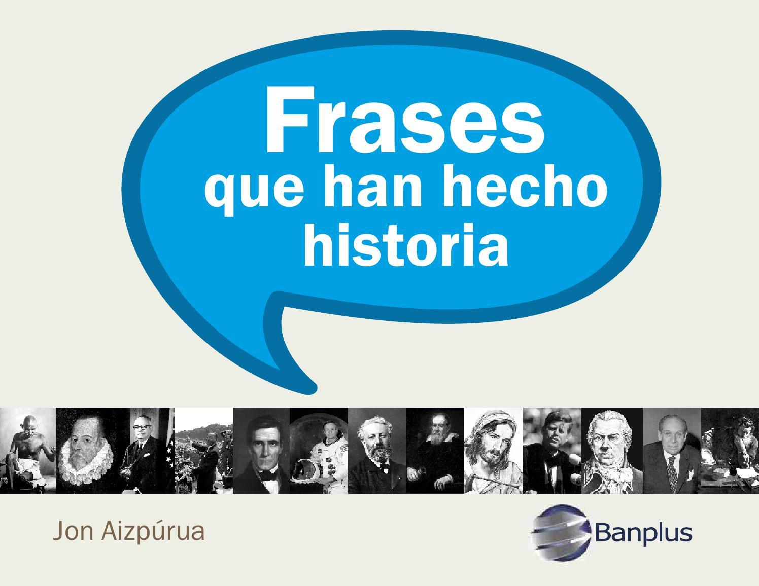 Banplus Frases Que Han Hecho Historia 2 By Banplus Issuu