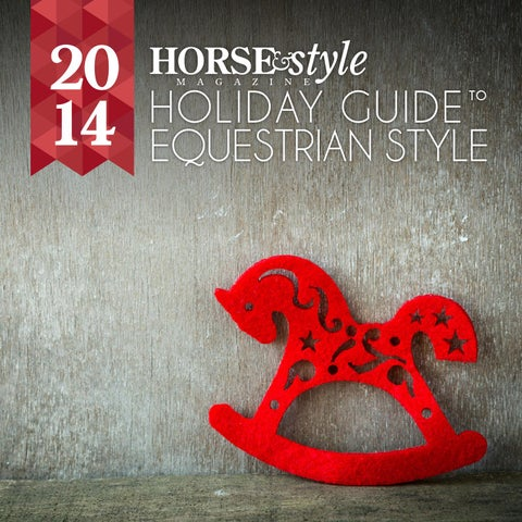 888d8a6c59 2014 Horse & Style Holiday Guide to Equestrian Style by Horse ...