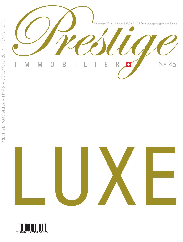 Prestige immobilier n°45 - Spécial Luxe by Plurality Presse Prestige  Immobilier - issuu b57aebe5b0f