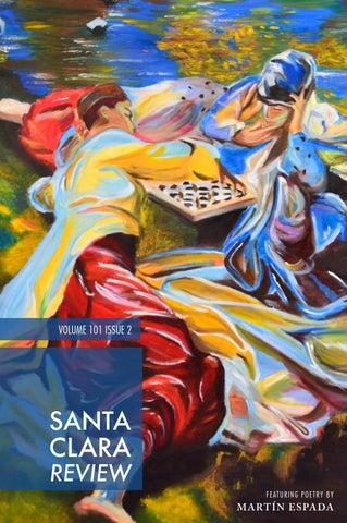 ffbd3a6e7 Santa Clara Review, Vol. 101, Issue 2 by Santa Clara Review - issuu