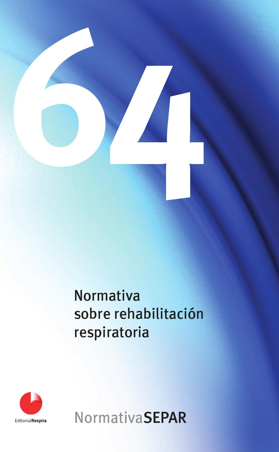 Normativa 64 sobre rehabilitación respiratoria by SEPAR - issuu