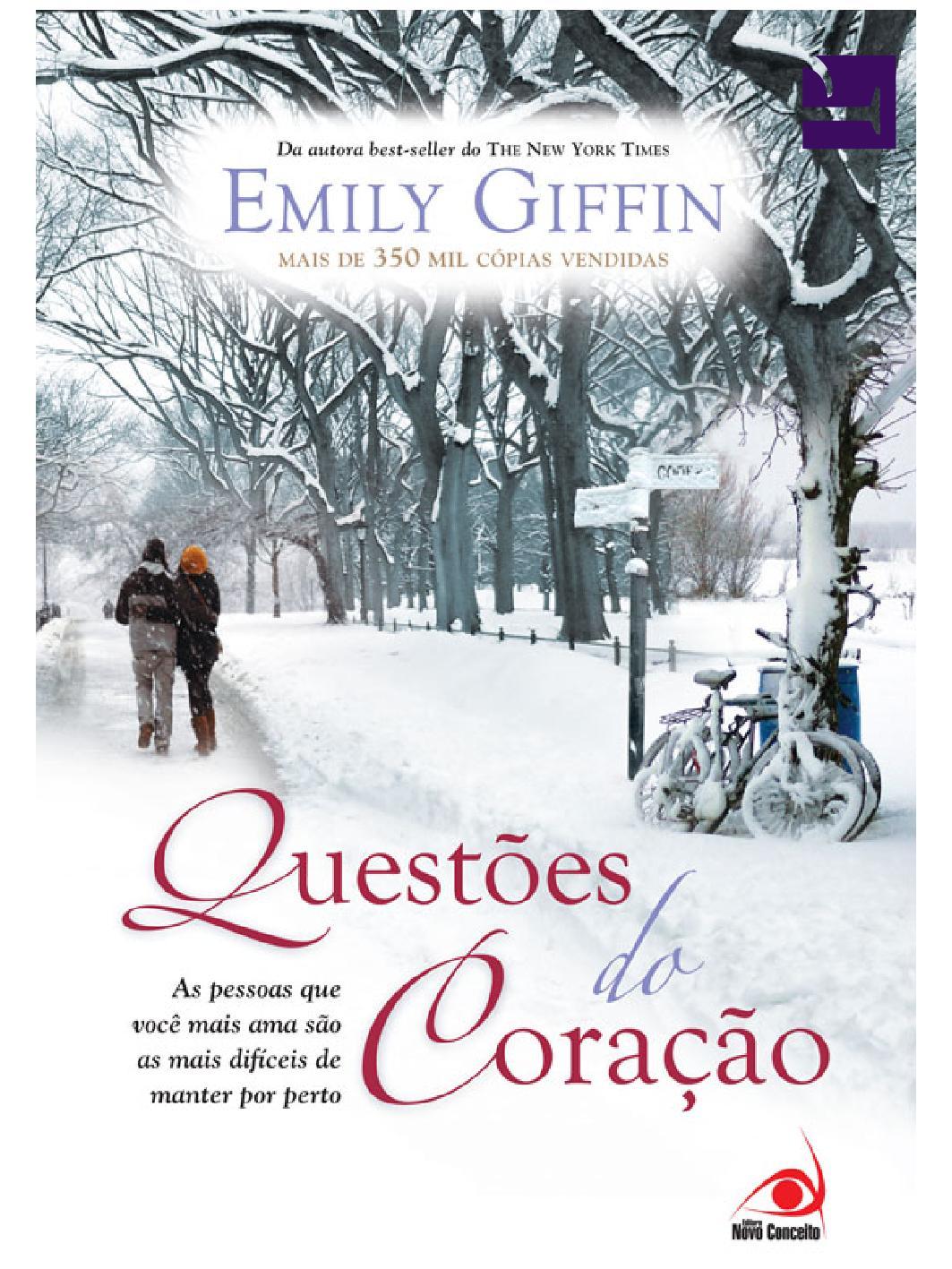 3f8ef7a1ac523 Emily giffin questões do coração by tamara - issuu