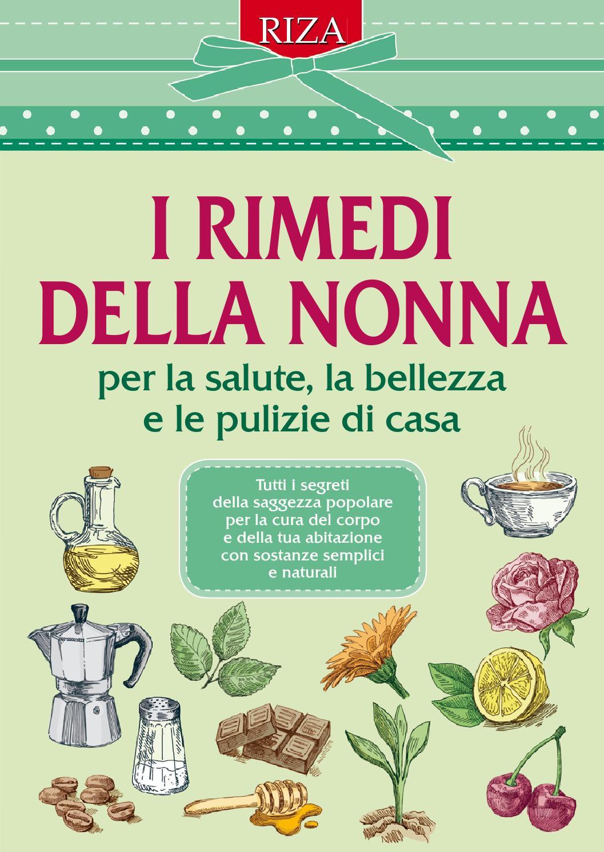 Allergia Rimedi Della Nonna i rimedi della nonna by edizioni riza - issuu
