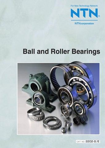 Ball and Roller Bearing Catalog, 2202 by NTN Bearing Corporation of