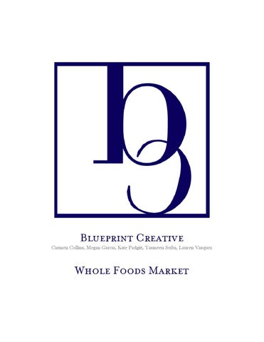 Whole foods market integrated communications management plan book blueprint creative carmen collins megan garcia kate padgitt yasmeen seiba lauren vasquez whole foods market malvernweather Choice Image
