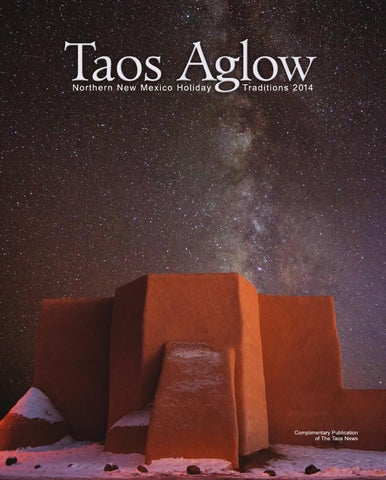 2014 taos aglow by the taos news issuu no place like home for the holidays obe publicscrutiny Images