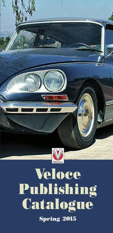 Veloce publishing catalogue spring 2015 by veloce publishing issuu the publisher of fine automotive books ebooks apps fandeluxe Choice Image