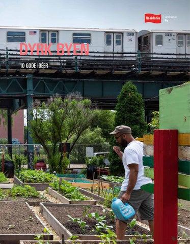 Dyrk byen   livskvalitet med urban farming by realdania by & byg ...