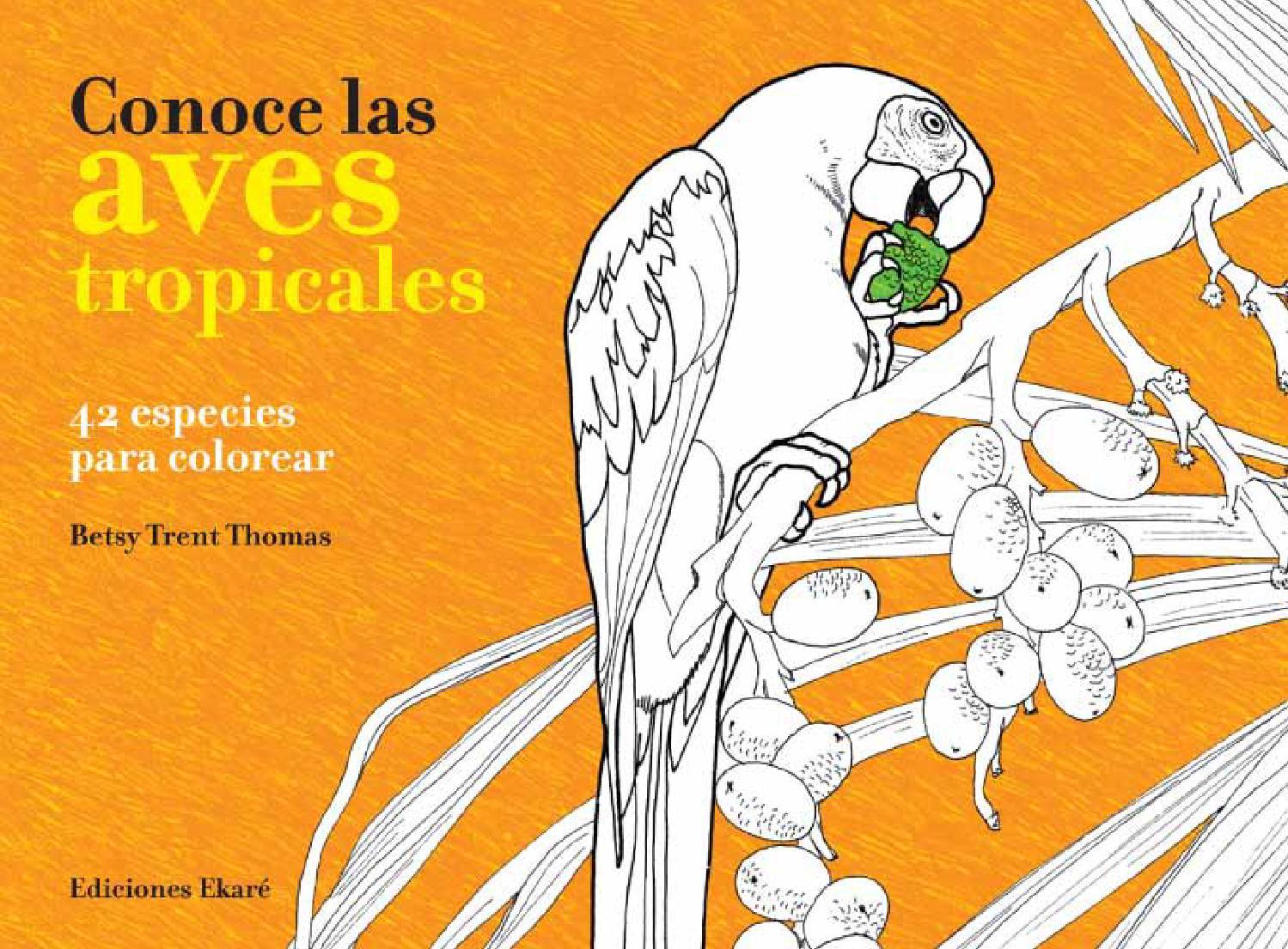 Conoce las aves tropicales by Ediciones Ekaré - issuu