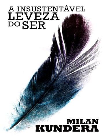 Milan Kundera A Insustentavel Leveza Do Ser By Rodrigo Oliveira Issuu
