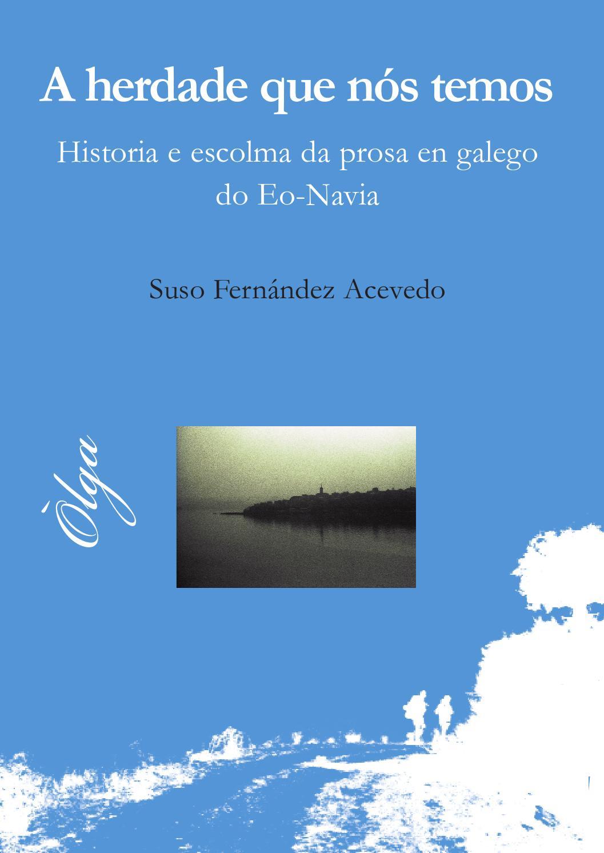 A Herdade Que N S Temos Historia E Escolma Da Prosa En Galego Do  # Tiseira Muebles