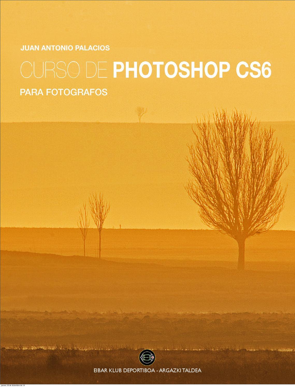 Curso de photoshop cs6 by Juan Antonio Palacios - issuu